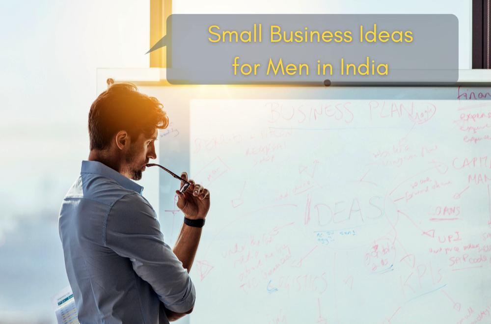 Small Business Ideas for Men in India with Good ROI